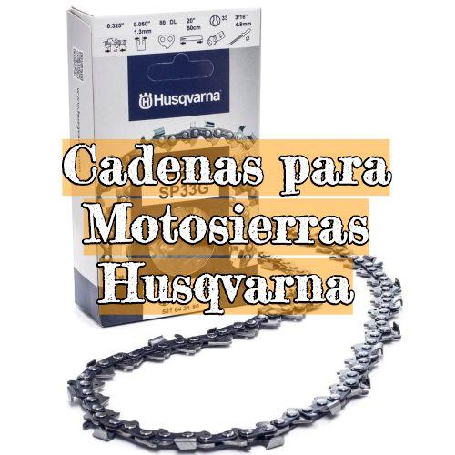 cadenas para motosierras husqvarna